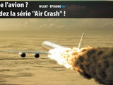 Ivcast 6 : Peur de l'avion ? La solution : regarder la série « Air Crash »